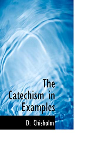 9781117091983: The Catechism in Examples, Vol V of V