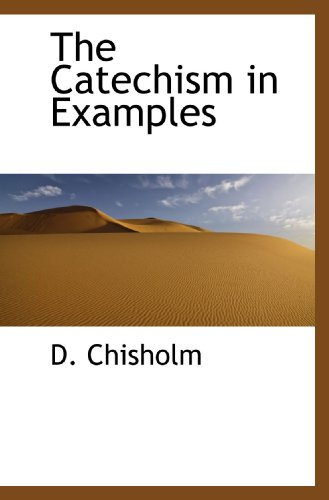 9781117091990: The Catechism in Examples