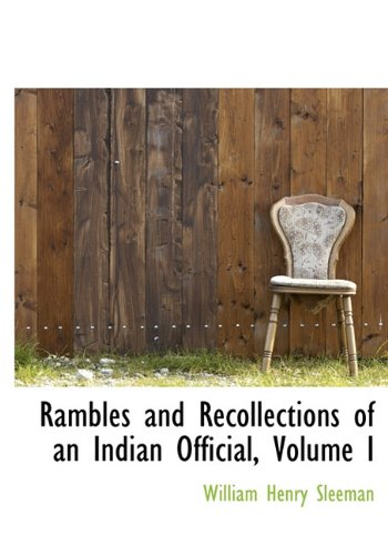 9781117096827: Rambles and Recollections of an Indian Official, Volume I