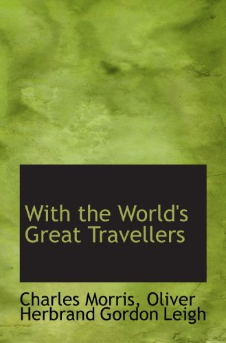 9781117100524: With the World's Great Travellers