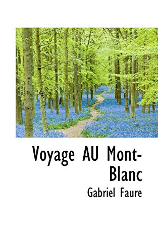 9781117101149: Voyage AU Mont-Blanc (French Edition)