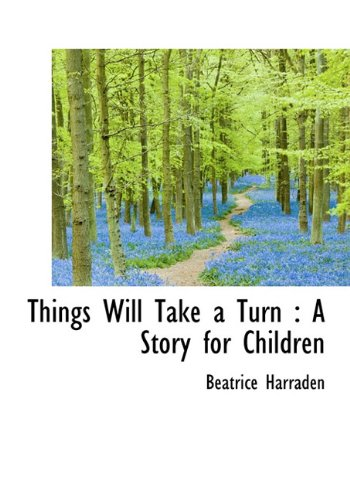 9781117102238: Things Will Take a Turn: A Story for Children
