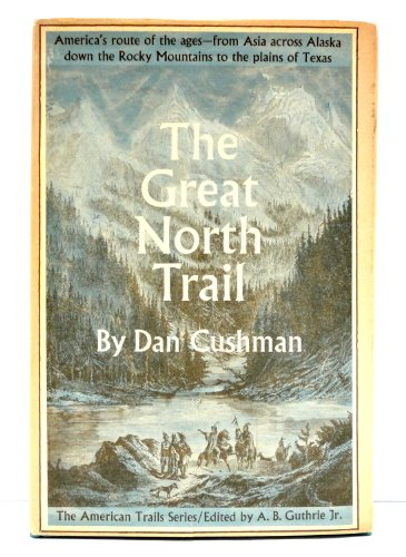9781117106755: The Great North Trail;: America's route of the ages (American trails series)