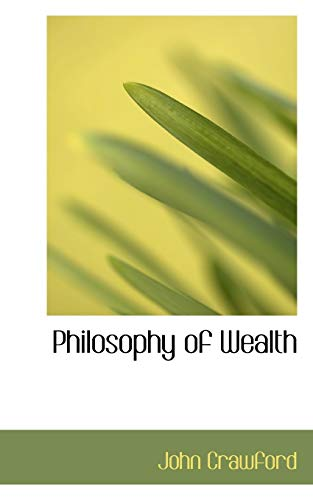 Philosophy of Wealth (111710799X) by Crawford, John