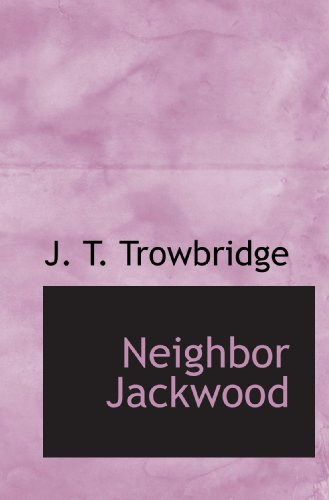 Neighbor Jackwood (9781117110127) by J. T. Trowbridge