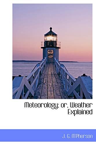 9781117110752: Meteorology; Or, Weather Explained