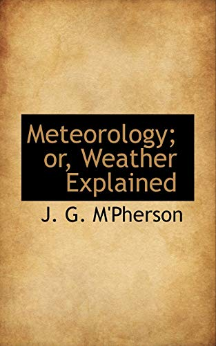 9781117110769: Meteorology; or, Weather Explained