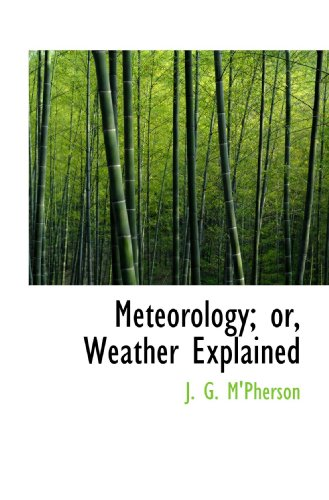 9781117110776: Meteorology; or, Weather Explained