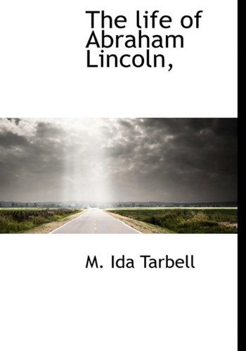 9781117112336: The Life of Abraham Lincoln,