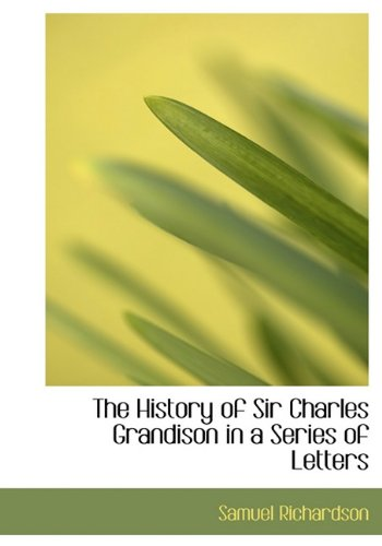 9781117121529: The History of Sir Charles Grandison in a Series of Letters