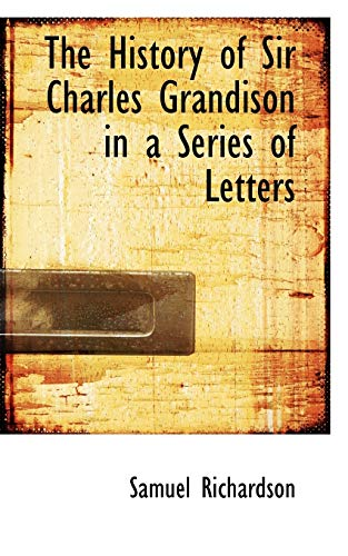 9781117121536: The History of Sir Charles Grandison in a Series of Letters
