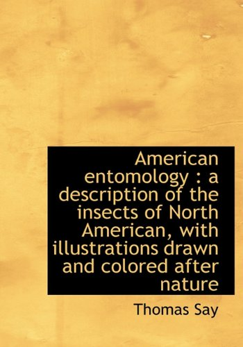 9781117123127: American Entomology: A Description of the Insects of North American, with Illustrations Drawn and C