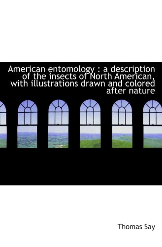 9781117123141: American entomology : a description of the insects of North American, with illustrations drawn and c