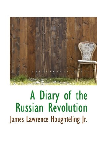 9781117126630: A Diary of the Russian Revolution