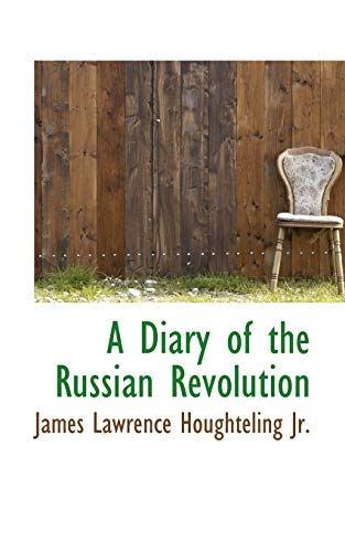 9781117126647: A Diary of the Russian Revolution