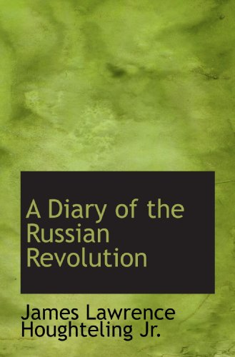 9781117126654: A Diary of the Russian Revolution