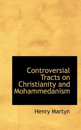 9781117127774: Controversial Tracts on Christianity and Mohammedanism