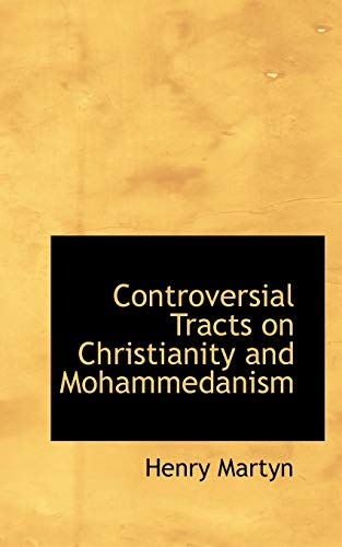 9781117127781: Controversial Tracts on Christianity and Mohammedanism