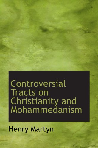 9781117127798: Controversial Tracts on Christianity and Mohammedanism
