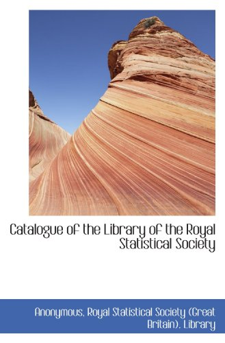 9781117129051: Catalogue of the Library of the Royal Statistical Society