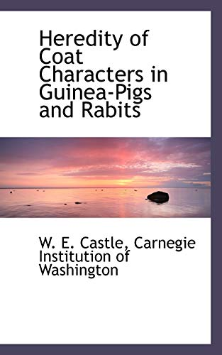 9781117129174: Heredity of Coat Characters in Guinea-Pigs and Rabits