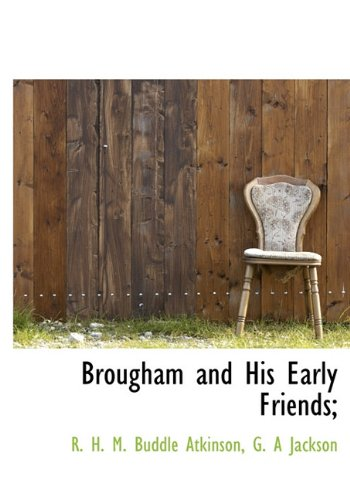 9781117129679: Brougham and His Early Friends;
