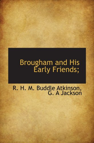 9781117129693: Brougham and His Early Friends;