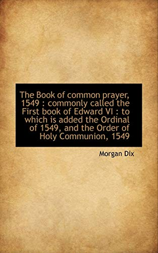 The Book of Common Prayer, 1549: Commonly: Morgan Dix
