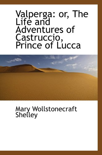 9781117133843: Valperga: or, The Life and Adventures of Castruccio, Prince of Lucca
