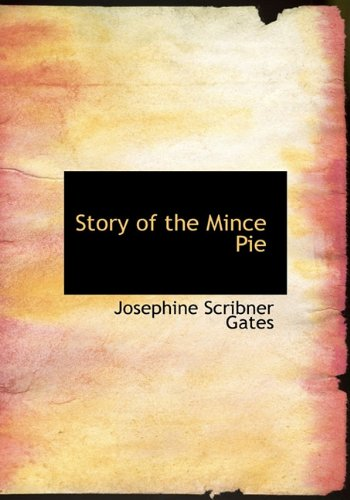 9781117135953: Story of the Mince Pie