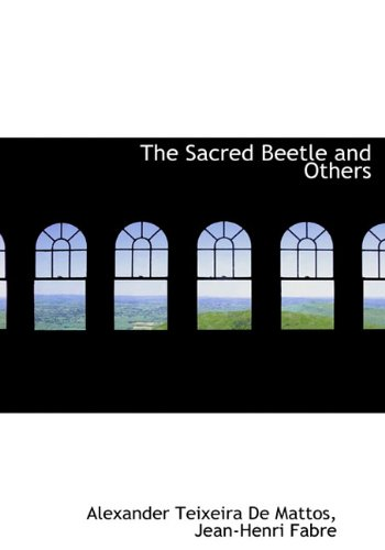 The Sacred Beetle and Others (1117137813) by Alexander Teixeira De Mattos; Jean-Henri Fabre