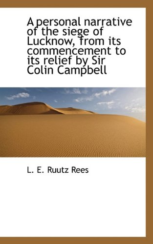 9781117139753: A Personal Narrative of the Siege of Lucknow, from Its Commencement to Its Relief by Sir Colin Campb