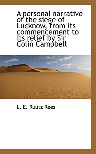 9781117139760: A Personal Narrative of the Siege of Lucknow, from Its Commencement to Its Relief by Sir Colin Campb