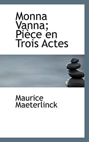 Monna Vanna; Pià ce en Trois Actes: Maeterlinck, Maurice