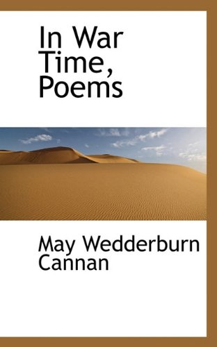 In War Time, Poems: Cannan, May Wedderburn