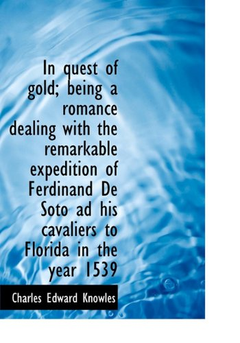 9781117145051: In Quest of Gold; Being a Romance Dealing with the Remarkable Expedition of Ferdinand de Soto Ad His