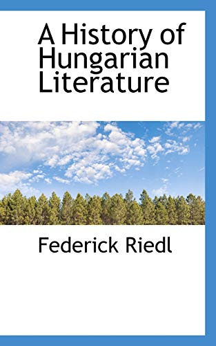 9781117145945: A History of Hungarian Literature