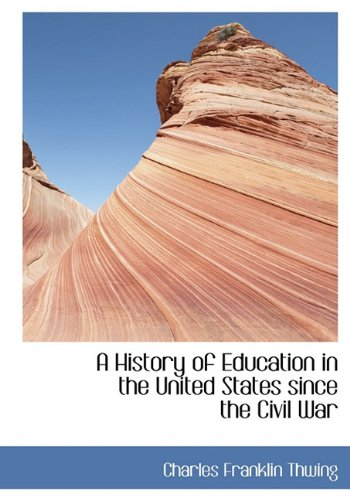 9781117146058: A History of Education in the United States Since the Civil War