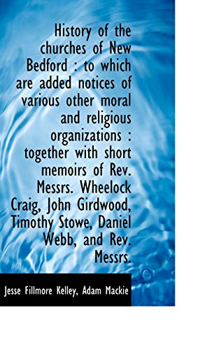 History of the Churches of New Bedford: Jesse Fillmore Kelley,