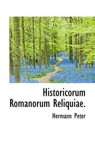 Historicorum Romanorum Reliquiae. (Paperback): Hermann Peter