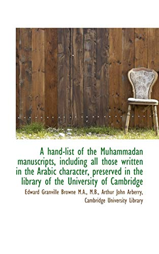 9781117146454: A Hand-List of the Muhammadan Manuscripts, Including All Those Written in the Arabic Character, Pres