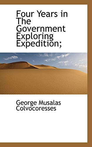 9781117147635: Four Years in The Government Exploring Expedition;