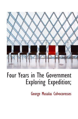 9781117147642: Four Years in The Government Exploring Expedition;