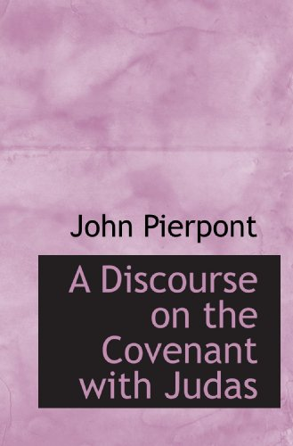 9781117149554: A Discourse on the Covenant with Judas