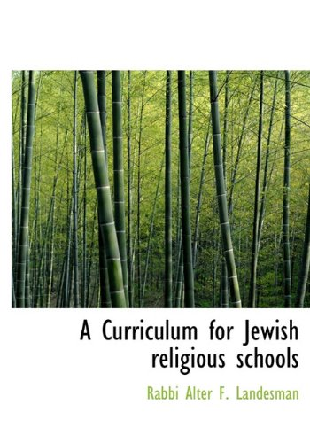 9781117150178: A Curriculum for Jewish religious schools