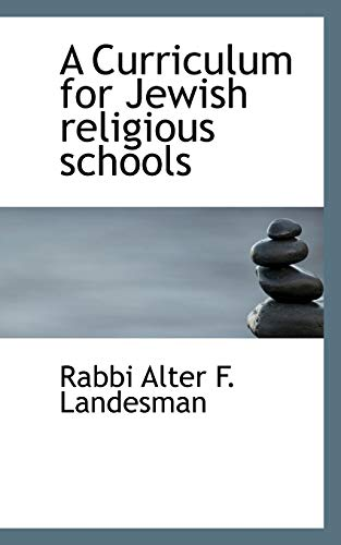 9781117150185: A Curriculum for Jewish religious schools