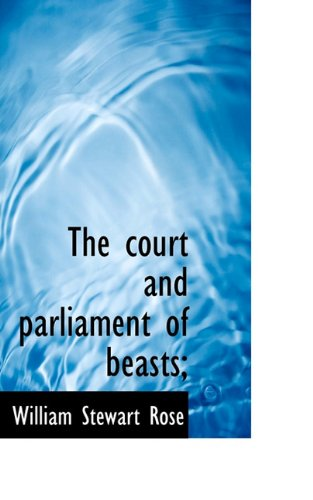 9781117150383: The court and parliament of beasts;