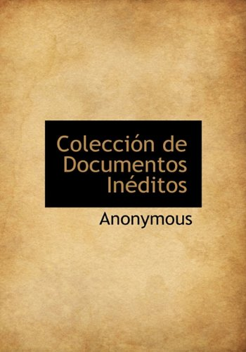 Colecci N de Documentos in Ditos (Spanish Edition): Anonymous
