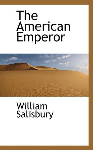 9781117154459: The American Emperor