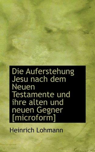 Die Auferstehung Jesu Nach Dem Neuen Testamente: Heinrich Löhmann